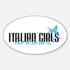 Italian Girls Do It Better! Oval Decal