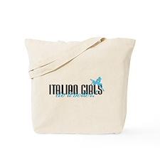 Italian Girls Do It Better! Tote Bag