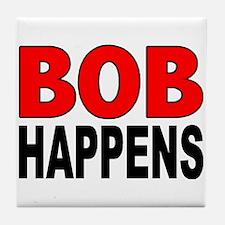 BOB HAPPENS Tile Coaster
