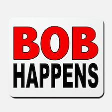 BOB HAPPENS Mousepad