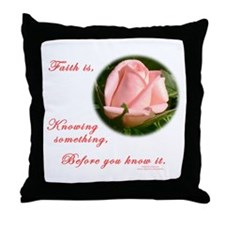 Faith is... Throw Pillow