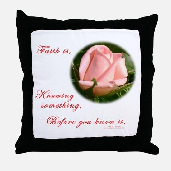 Faith is... Throw Pillow