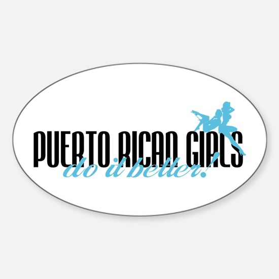 Puerto Rican Girls Do It Better! Oval Decal