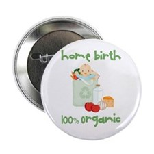 "Home Birth 100% Organic - Light Baby 2.25"" Button"