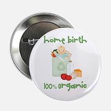 "Home Birth 100% Organic - Light Baby 2.25"" Button"