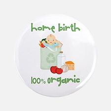 "Home Birth 100% Organic - Light Baby 3.5"" Button"