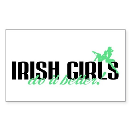 Irish Girls Do It Better! Rectangle Sticker