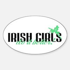 Irish Girls Do It Better! Oval Decal
