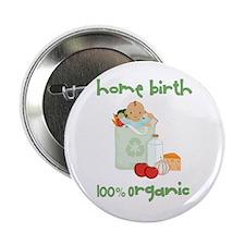 """Home Birth 100% Organic - Dark Baby 2.25"""" Button"""