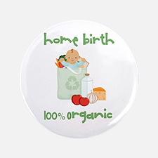 """Home Birth 100% Organic - Dark Baby 3.5"""" Button"""