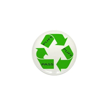 Puff Puff and Pass Recycle We Mini Button