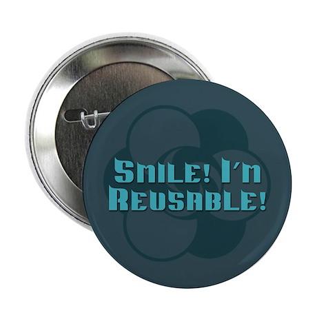 """Smile I'm Reusable 2.25"""" Button"""