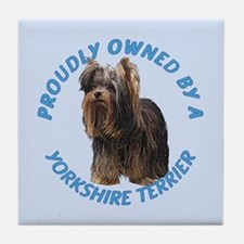 Proudly Owned Yorkie Tile Coaster