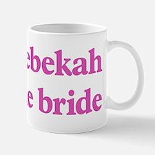 Rebekah the bride Mug