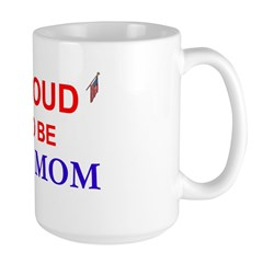 PROUD TO BE A MILITARY MOM Mug
