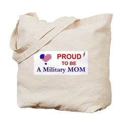 PROUD TO BE A MILITARY MOM Tote Bag