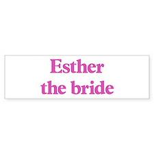 Esther the bride Bumper Bumper Sticker