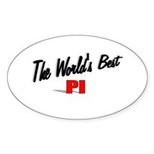 """""""The World's Best PI"""" Oval Decal"""
