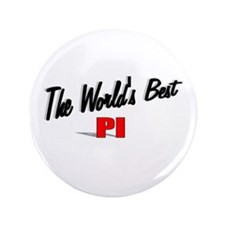 """""""The World's Best PI"""" 3.5"""" Button"""