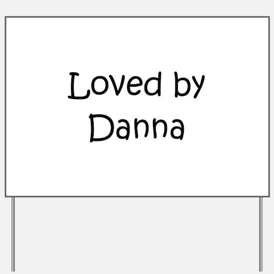 Unique Danna Yard Sign