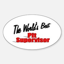"""The World's Best Pit Supervisor"" Oval Decal"