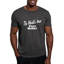 """""""The World's Best Pizza Maker"""" T-Shirt"""