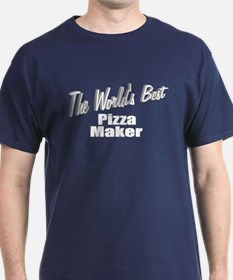 """The World's Best Pizza Maker"" T-Shirt"
