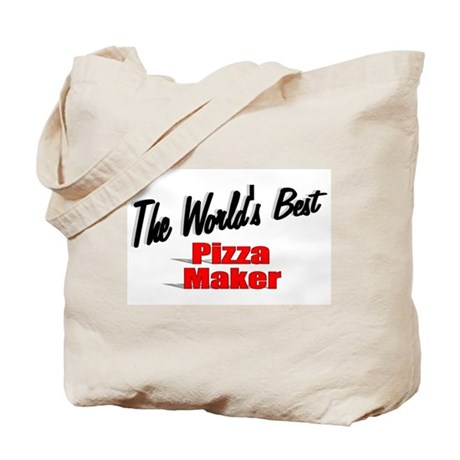 """The World's Best Pizza Maker"" Tote Bag"
