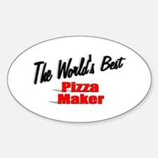 """The World's Best Pizza Maker"" Oval Decal"