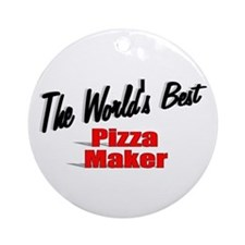 """The World's Best Pizza Maker"" Ornament (Round)"