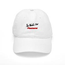 """""""The World's Best Plasterer"""" Baseball Cap"""