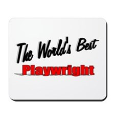"""""""The World's Best Playwright"""" Mousepad"""