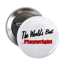 """""""The World's Best Playwright"""" 2.25"""" Button (100 pa"""