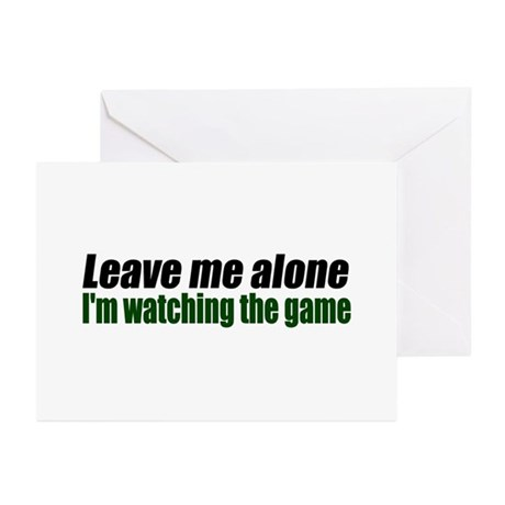 Leave me Alone Watching the game Greeting Cards (P
