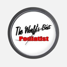 """ The World's Best Podiatrist"" Wall Clock"