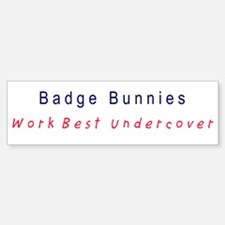Badge Bunnies work best under cover bumper sticker