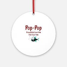 Pop-Pop - Fish fear him Ornament (Round)