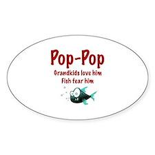 Pop-Pop - Fish fear him Oval Decal