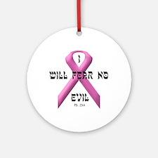 I WILL FEAR NO EVIL Ornament (Round)