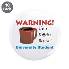 "Caffeine Deprived University 3.5"" Button (10 pack)"