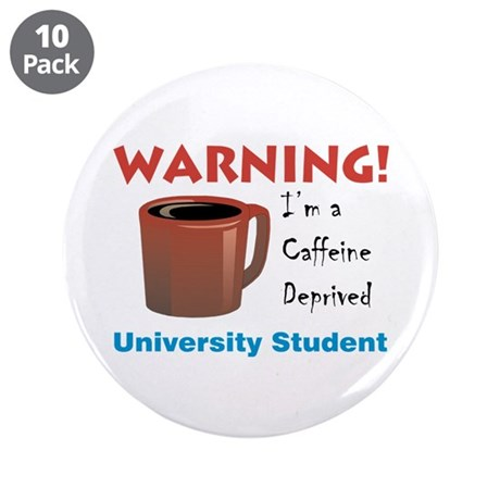 "Caffeine Deprived University 3.5"" Button (10 pack)"