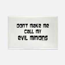 Call my evil minions Rectangle Magnet