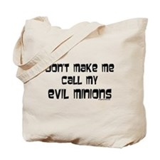 Call my evil minions Tote Bag