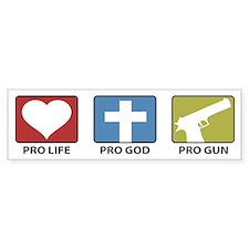 Pro Life Pro God Pro Gun Bumper Bumper Sticker