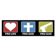 Pro Life Pro God Pro Gun Bumper Bumper Bumper Sticker