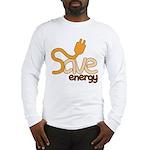 Save Energy Long Sleeve T-Shirt