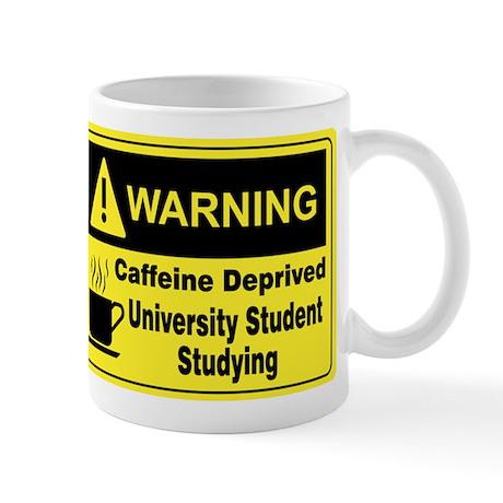 """""""Warning University Student"""" On Back of Mug"""