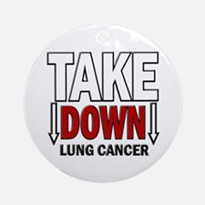 Take Down Lung Cancer 1 Ornament (Round)