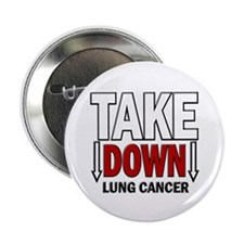 "Take Down Lung Cancer 1 2.25"" Button (10 pack)"