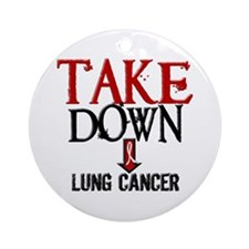 Take Down Lung Cancer 2 Ornament (Round)